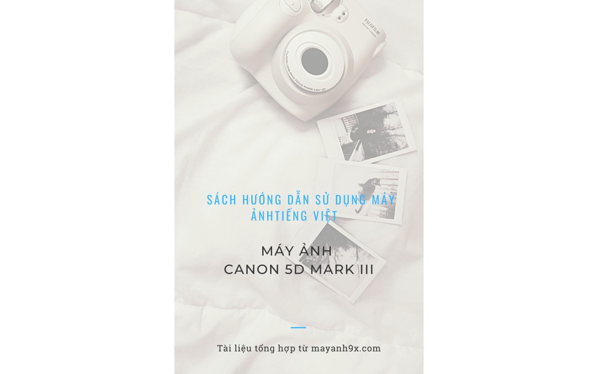 Hướng dẫn sử dụng tiếng việt Canon 5D mark iii